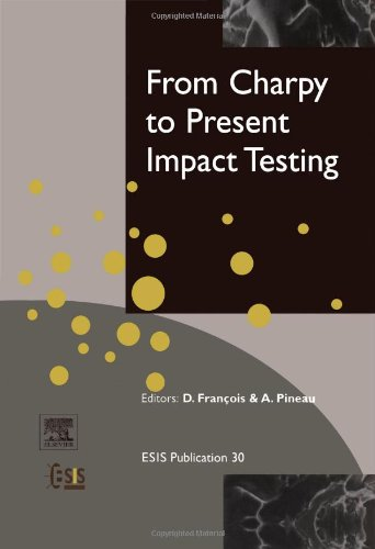 From Charpy to Present Impact Testing, Volume 30 (European Structural Integrity Society): Francois,...