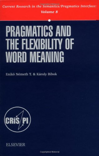 9780080439716: Pragmatics and the Flexibility of Word Meaning, Volume 8 (Current Research in the Semantics/Pragmatics Interface) (Current Research in the Semantics/Pragmatics Interface, V. 8)