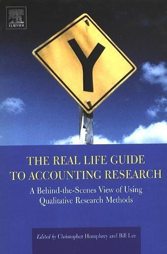 9780080439723: The Real Life Guide to Accounting Research: A Behind-the-Scenes View of Using Qualitative Research Methods