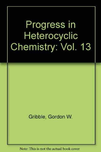 9780080440064: Progress in Heterocyclic Chemistry, Volume 13: A critical review of the 2000 literature preceded by two chapters on current heterocyclic topics (Vol. 13)