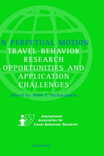 9780080440446: In Perpetual Motion: Travel Behavior Research Opportunities and Application Challenges