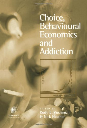 9780080440569: Choice, Behavioural Economics and Addiction