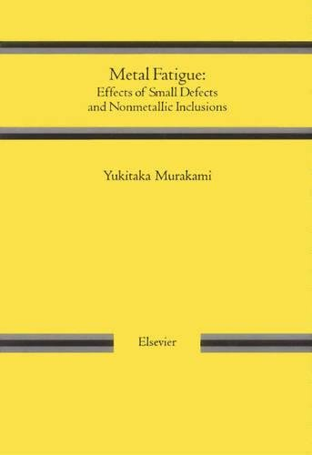 9780080440644: Metal Fatigue: Effects of Small Defects and Nonmetallic Inclusions