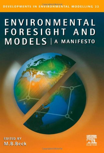 9780080440866: Environmental Foresight and Models: A Manifesto (Developments in Environmental Modelling)