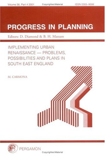 9780080440934: Implementing Urban Renaissance: Problems, Possibilites and Plans In South East England: Vol 56, No.4 (Progress in Planning)