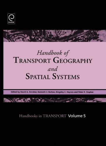 9780080441085: Handbook of Transport Geography and Spatial Systems, Volume 5 (Handbooks in Transport) (The Handbook of Transport Series)