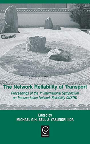 9780080441092: The Network Reliability of Transport: Proceedings of the 1st International Symposium on Transportation Network Reliability (Instr), Kyoto, 31 July - 1 August 2001