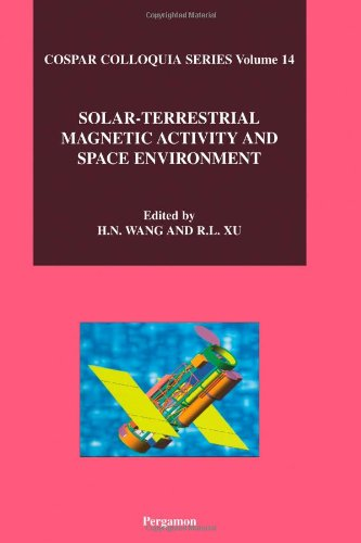 9780080441108: Solar-Terrestrial Magnetic Activity and Space Environment: Proceedings of the COSPAR Colloquium on Solar-Terrestrial Magnetic Activity and Space ... NAOC in Beijing, China, September 10-12, 2001