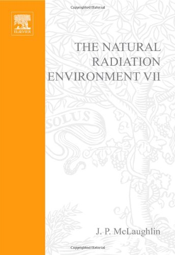 9780080441375: The Natural Radiation Environment VII, Volume 7: Seventh International Symposium on the Natural Radiation Environment (NRE-VII) Rhodes, Greece, 20-24 May 2002 (Radioactivity in the Environment)