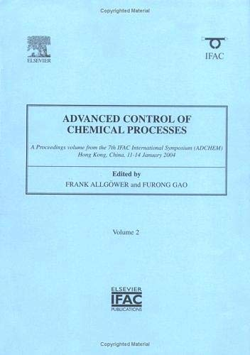 9780080441443: Advanced Control of Chemical Processes, First Edition 2 Volume Set