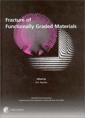 9780080441603: Fracture of Functionally Graded Materials: Reprinted from the Journal Engineering Fracture Mechanics, Volume 69,  Issue 14-16 , 2002 (V. 69, Issue 14-16, 2002)