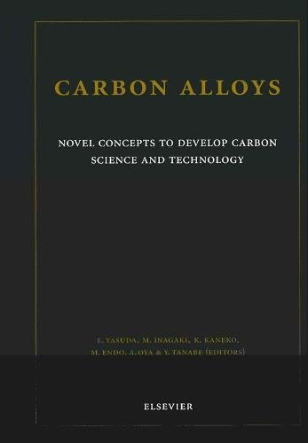 9780080441634: Carbon Alloys: Novel Concepts to Develop Carbon Science and Technology