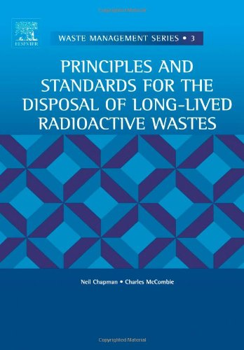 9780080441924: Principles and Standards for the Disposal of Long-lived Radioactive Wastes, Volume 3 (Waste Management)
