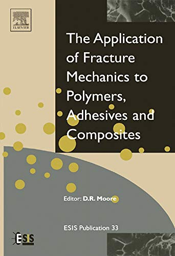 9780080442051: Application of Fracture Mechanics to Polymers, Adhesives and Composites, Volume 33 (European Structural Integrity Society)