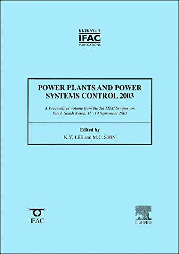 Power Plants and Power Systems Control 2003: Kwang Y Lee
