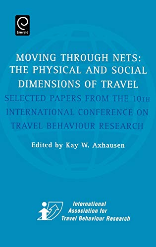 Moving Through Nets The Physical and Social Dimensions of Travel -- Selected papers from the 10th ...