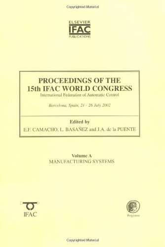 9780080442167: Manufacturing Systems: Proceedings of the 15th Ifac World Congress, International Federation of Automatic Control, Barcelona, Spain, 21-26 July 2002 (IFAC Proceedings Volumes)