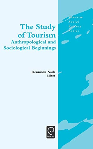 9780080442402: The Study of Tourism: Anthropological and Sociological Beginnings (Tourism Social Science Series)