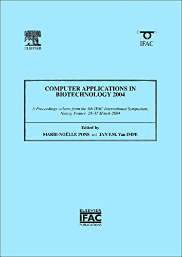 9780080442518: Computer Applications in Biotechnology 2004 2004: A Proceedings Volume from the 9th IFAC International Symposium, Nancy, France, 28-31 March 2004 (IPV-IFAC Proceedings Volume)