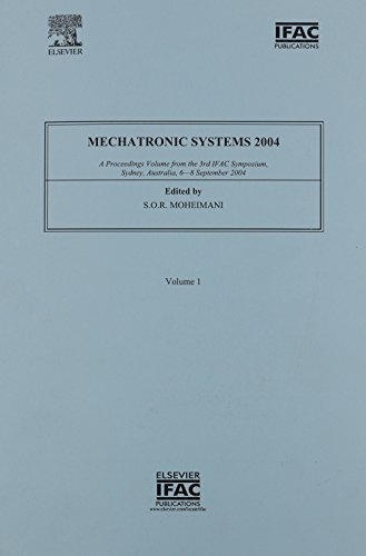 9780080442631: Mechatronic Systems 2004: a Proceedings Volume from the 3rd IFAC Symposium, Sydney, Australia, 6-8 September 2004 (IPV-IFAC Proceedings Volume)