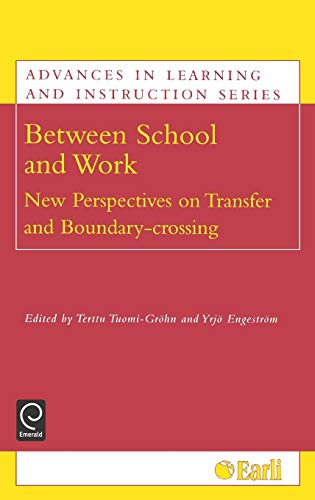 9780080442969: Between School and Work: New Perspectives on Transfer and Boundary Crossing (Advances in Learning and Instruction) (Advances in Learning and Instruction) (Advances in Learning and Instruction Series)