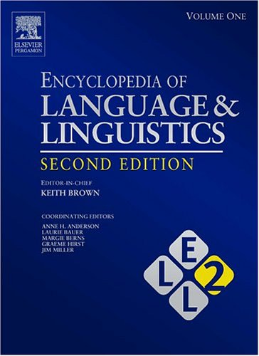 Encyclopedia of Language & Linguistics (Second Edition), 14 Vols.: Keith Brown (Editor-in-chief...