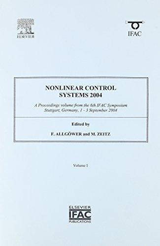 9780080443034: Nonlinear Control Systems 2004: A Proceedings Volume from the 6th IFAC Symposium, Stuttgart, Germany, 1-3 September 2004 (IPV-IFAC Proceedings Volume)