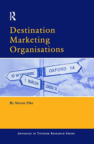 9780080443065: Destination Marketing Organisations: Bridging Theory and Practice (Advances in Tourism Research)