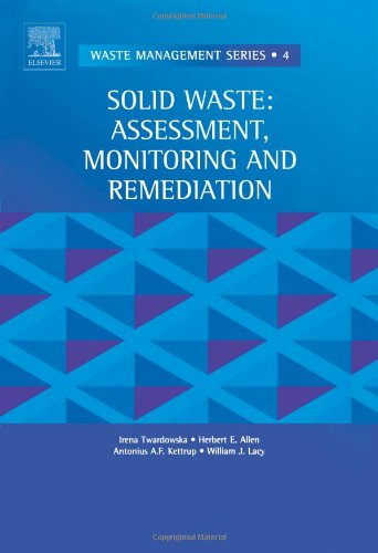 9780080443218: Solid Waste: Assessment, Monitoring and Remediation,4 (Waste Management)
