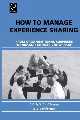 9780080443492: How to Manage Experience Sharing: From Organisational Surprises to Organisational Knowledge