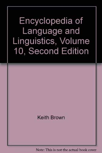 9780080443669: Encyclopedia of Language and Linguistics, Volume 10, Second Edition