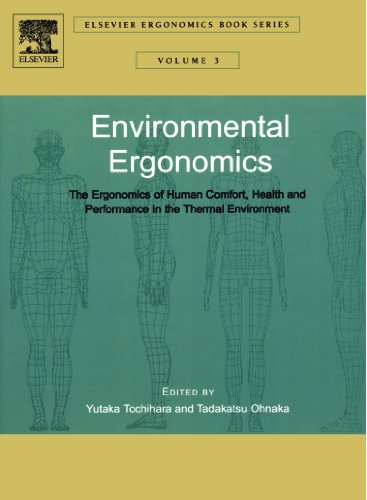 9780080444666: Environmental Ergonomics - The Ergonomics of Human Comfort, Health, and Performance in the Thermal Environment (Elsevier Ergonomics Book Series Volume 3)