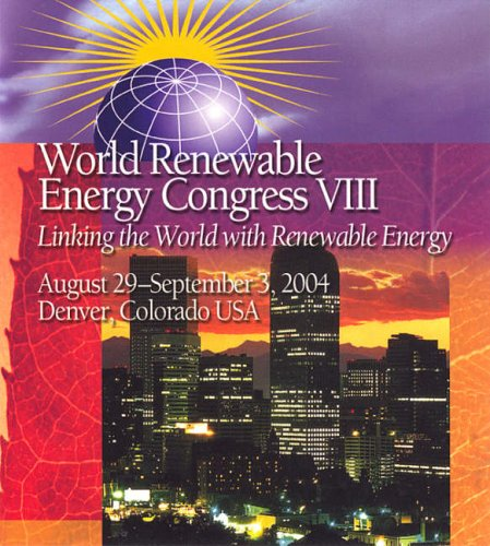 9780080444703: Proceedings of the 8th World Renewable Energy Congress (WREC VIII): 28th August - 3rd September 2004, Denver, Colorado, USA