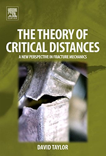 9780080444789: The Theory of Critical Distances: A New Perspective in Fracture Mechanics
