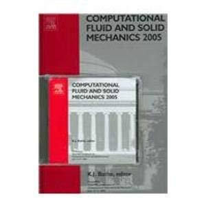 9780080444802: Computational Fluid and Solid Mechanics 2005: (SET - Book with CD ROM)