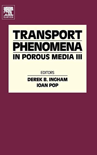 9780080444901: Transport Phenomena in Porous Media III