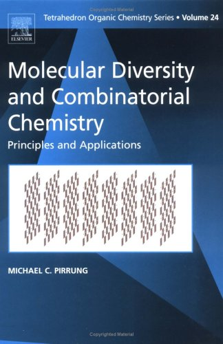 9780080444932: Molecular Diversity and Combinatorial Chemistry, Volume 24: Principles and Applications (Tetrahedron Organic Chemistry)