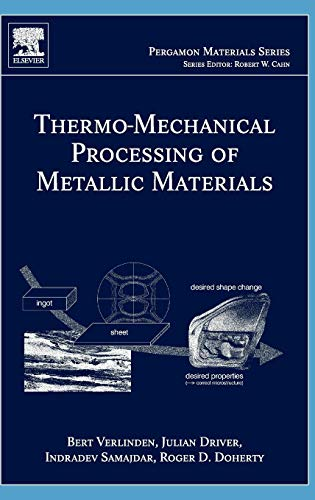9780080444970: Thermo-Mechanical Processing of Metallic Materials (Pergamon Materials Series)
