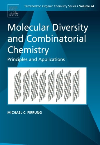 9780080445328: Molecular Diversity and Combinatorial Chemistry, Volume 24: Principles and Applications (Tetrahedron Organic Chemistry)
