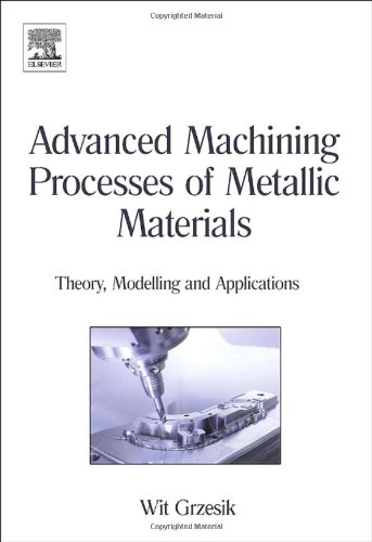 9780080445342: Advanced Machining Processes of Metallic Materials: Theory, Modelling and Applications