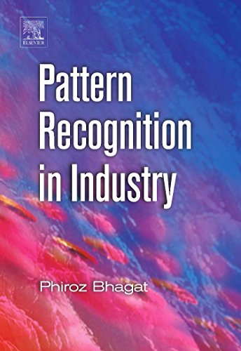 Pattern Recognition in Industry: Phiroz Bhagat