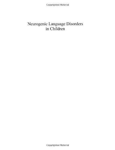Neurogenic Language Disorders in Children (International Association: Editor-Franco Fabbro