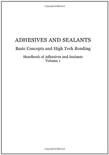 9780080445540: Handbook of Adhesives and Sealants, Volume 1: Basic Concepts and High Tech Bonding