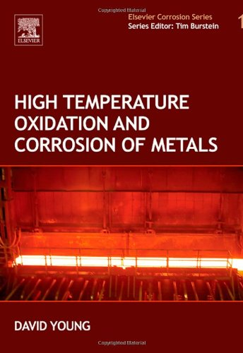 9780080445878: High Temperature Oxidation and Corrosion of Metals (Elsevier's Corrosion Science S) (Corrosion Series)