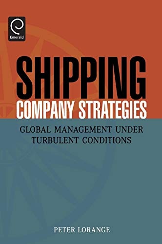 9780080446110: Shipping Company Strategies: Global Management under Turbulent Conditions
