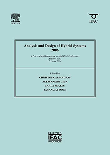 9780080446134: Analysis and Design of Hybrid Systems 2006: A Proceedings volume from the 2nd IFAC Conference, Alghero, Italy, 7-9 June 2006 (IPV - IFAC Proceedings Volume)