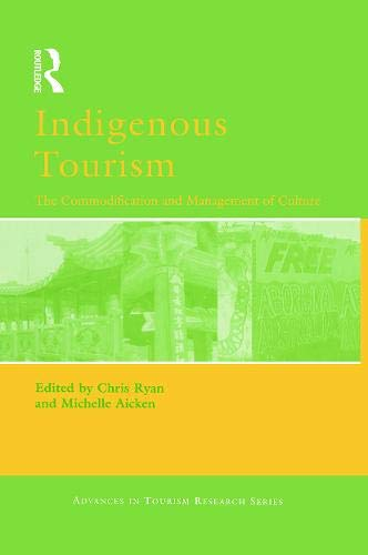 9780080446202: Indigenous Tourism: The Commodification and Management of Culture (Advances in Tourism Research)