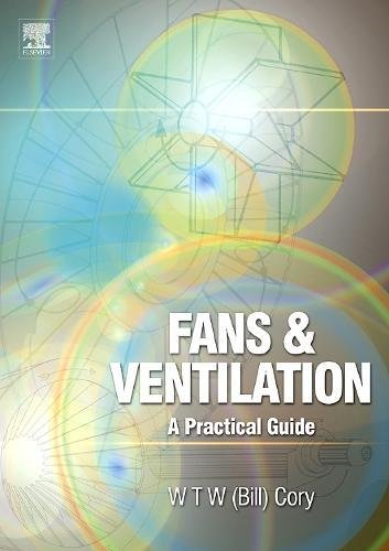 9780080446264: Fans and Ventilation: A Practical Guide: The Practical Reference Book and Guide to Fans, Ventilation and Ancillary Equipment with a Comprehensive Buyers' Guide to Worldwide Manufacturers and Suppliers