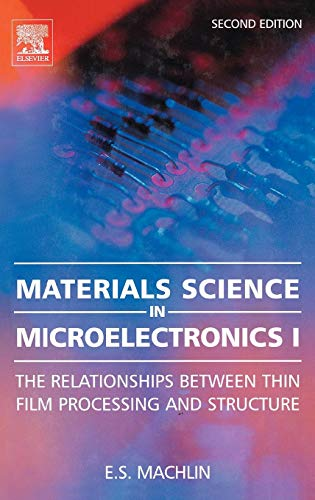 9780080446400: Materials Science in Microelectronics I, Second Edition: The Relationships Between Thin Film Processing & Structure