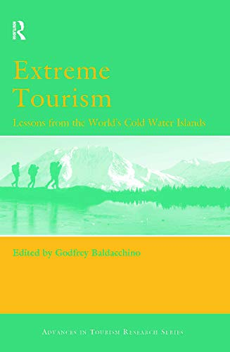 9780080446561: Extreme Tourism: Lessons from the World's Cold Water Islands (Advances in Tourism Research)